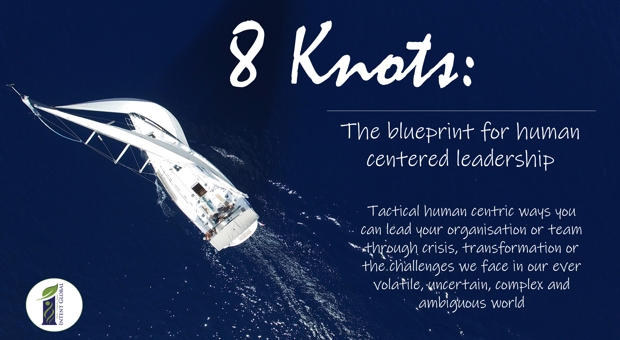 Tier 2: 8 Knots – Blueprint for Human Centered Leadership (Team Lab)